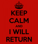 keep-calm-and-i-will-return-3.png